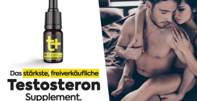 T+ Drops – for Hard and Long-Lasting Erection! Opinions of Clients and Price?