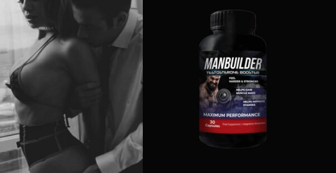 ManBuilder – Incredible bio-solution for Men with Low Libido! Comments of Customers and Price in 2021?